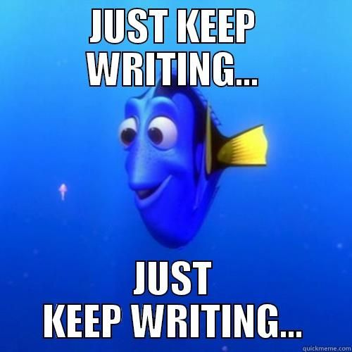Dori Just keep writing
